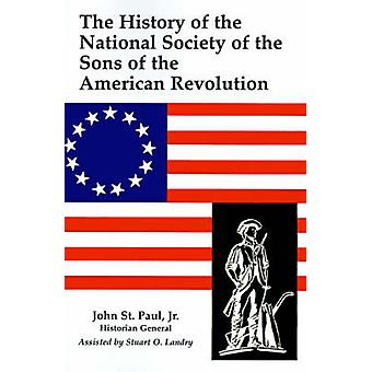 The History of the National Society of the Sons of the American Revolution by St Paul & John