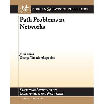 Path Problems in Networks by Baras & John