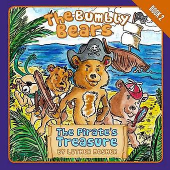 The Bumbly Bears in The Pirates Treasure by Mosher & Luther