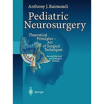 Pediatric Neurosurgery by Raimondi & Anthony J.