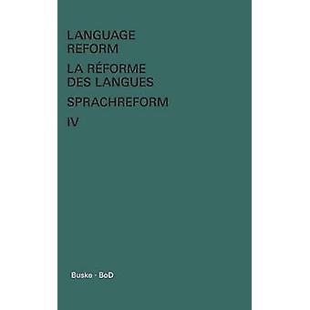Language Reform  La rforme des langues  Sprachreform  Language Reform  La rforme des langues  Sprachreform Volume IV by Fodor & Istvn