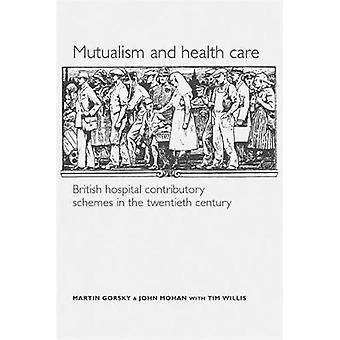 Mutualism and Health Care by Martin GorskyJohn MohanTim Willis