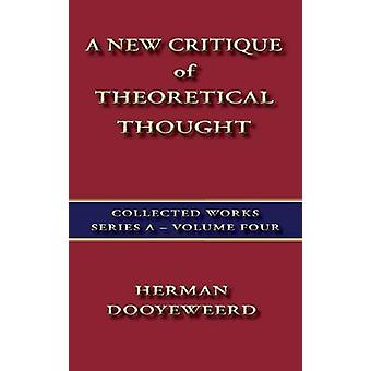A New Critique of Theoretical Thought Vol. 4 by Dooyeweerd & Herman