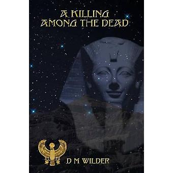 A Killing Among the Dead The Last Book of the Memphis Cycle by Wilder & Diana M