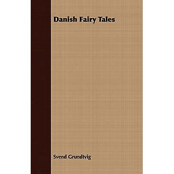 Danish Fairy Tales by Grundtvig & Svend