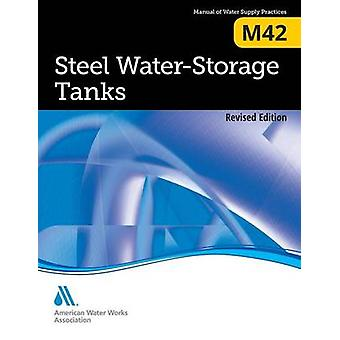 M42 Steel Water Storage Tanks Überarbeitete Edition von AWWA American Water Works Association