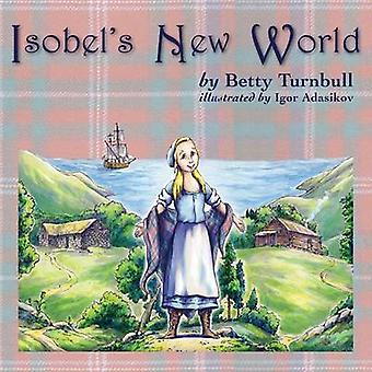 Isobels New World by Turnbull & Betty