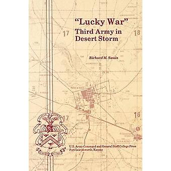 Lucky War Third Army in Desert Storm by Swain & Richard M.