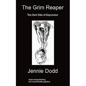 The Grim Reaper The Dark Side of Depression by Dodd & Jennie