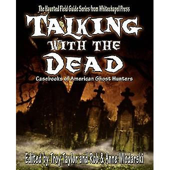 Talking with the Dead by Taylor & Troy