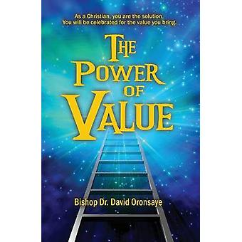 The Power of Value by Oronsaye & Bishop Dr. David