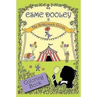 Esme Dooley and the Kirkkomaki Circus Coloring Book by Donovan & Jane