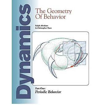 Dynamics The Geometry of Behavior Part 1 Periodiek Gedrag door Abraham & Ralph