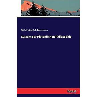 System der Platonischen Philosophie by Tennemann & Wilhelm Gottlieb