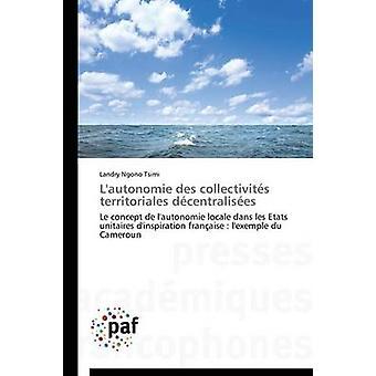 Lautonomie des collectivits territoriales dcentralises by TSIMIL