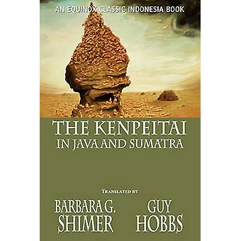 The Kenpeitai in Java and Sumatra by Shimer & Barbara Gifford