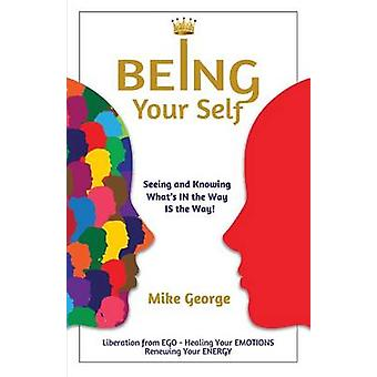 Being Your Self by George & Mike