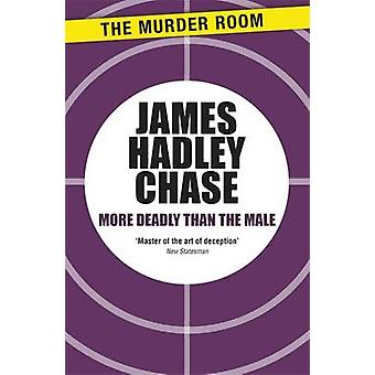 More Deadly than the Male by Chase & James Hadley