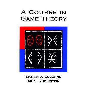 A Course in Game Theory by Martin J. Osborne - Ariel Rubinstein - 978