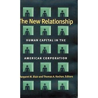 The New Relationship - Human Capital in the American Corporation by Ma