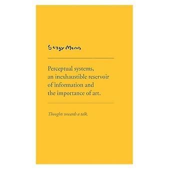 Sargy Mann - Perceptual Systems an Inexhaustible Reservoir of Informat