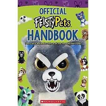 Official Handbook (Feisty Pets) by Scholastic - 9781338358605 Book