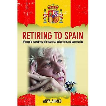Pensionering til Spanien - Women's Fortællinger om nostalgi - Tilhørsforhold og Co