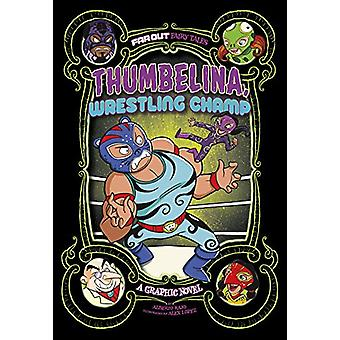 Thumbelina - Wrestling Champ - a Graphic Novel (Far out Fairy Tales) b