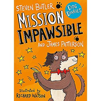 Dog Diaries - Mission Impawsible by Steven Butler - 9781529119596 Book