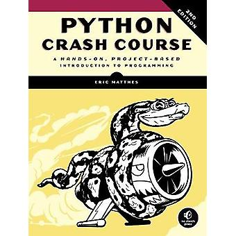 Python Crash Course (2nd Edition) - A Hands-On - Project-Based Introdu