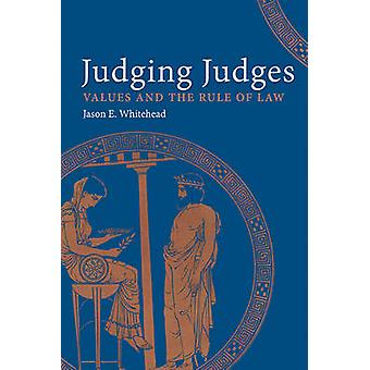 Judging Judges - Values and the Rule of Law by Jason E. Whitehead - 97