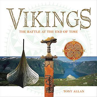 Vikings - The Battle at the End of Time by Tony Allan - 9781844838929