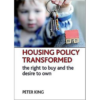 Housing Policy Transformed - The Right to Buy and the Desire to Own by