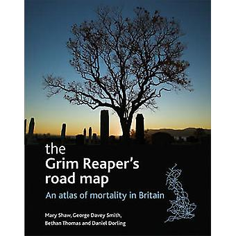 The Grim Reaper's road map - An atlas of mortality in Britain by Mary