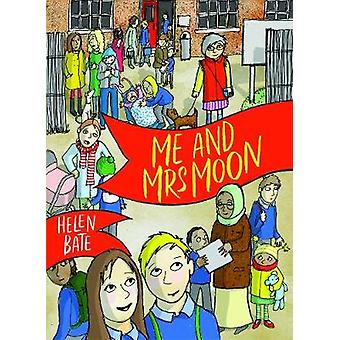 Me and Mrs Moon by Helen Bate - 9781910959947 Book
