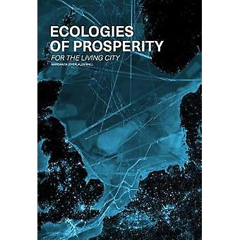 Ecologies of Prosperity For the Living by Margarita Jover - 978194074