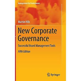 New Corporate Governance - Successful Board Management Tools by Martin