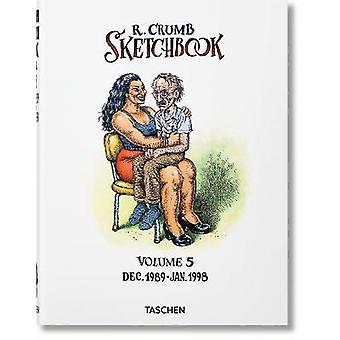 Robert Crumb. Skizzenbuch - Vol. 5 - 1989-1998 von Dian Hanson - 9783836