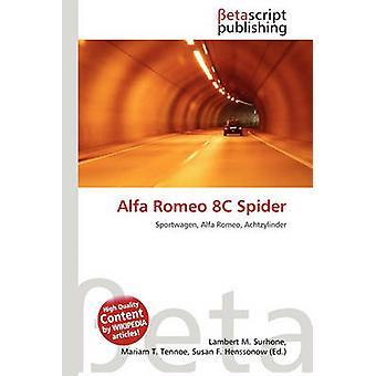 Alfa Romeo 8c Spider by Lambert M Surhone - 9786134728263 Book