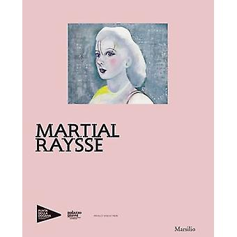 Martial Raysse by Caroline Bourgeois - 9788831720724 Book