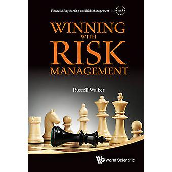 Winning with Risk Management by Russell Walker - 9789814383882 Book