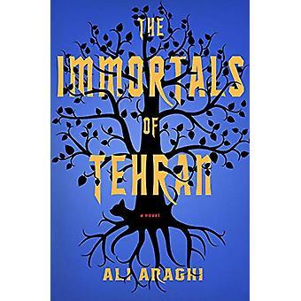 The Immortals Of Tehran by Ali Araghi - 9781612198187 Book