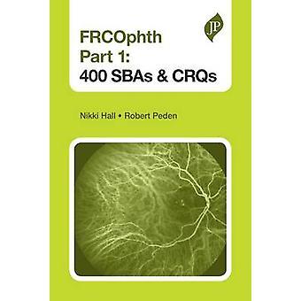 FRCOphth - Part 1 - 400 SBAs and CRQs by Nikki Hall - Robert Peden - 97