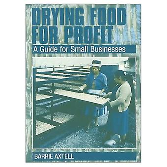 Drying Food for Profit : A Producers Guide