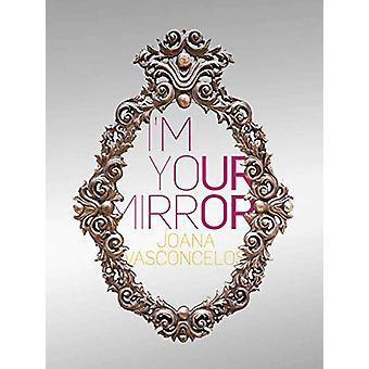 Joana Vasconcelos - I'm Your Mirror by  -Joana Vasconcelos - 978841704