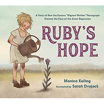 "Ruby'S Hope - A Story of How the Famous ""Migrant Mother"" Pho"