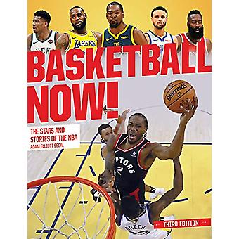 Basketball Now! - The Stars and the Stories of the NBA by Adam Segal -
