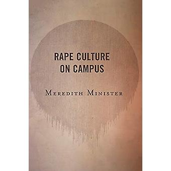 Rape Culture on Campus by Meredith Minister - 9781498565165 Book