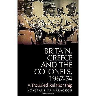 Britain - Greece and the Colonels - 1967-74 - Between Pragmatism and H