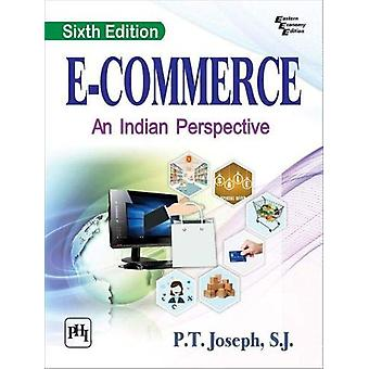 E-Commerce - An Indian Perspective by P.T. Joseph - 9789389347272 Book